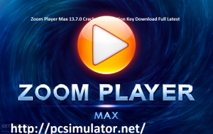 Zoom Player Max 13.7.0 Crack + Registration Key Download Full Latest